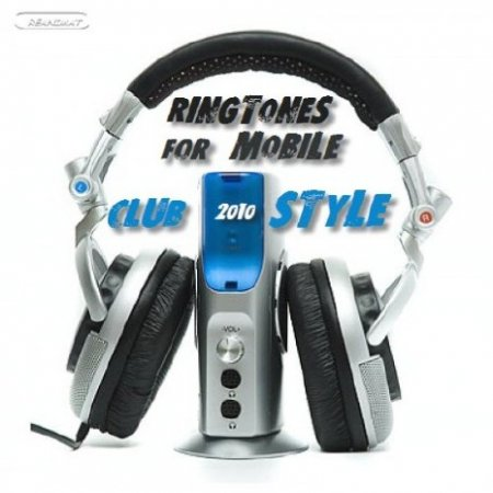 Ringtones for cellphone - club style (2010)